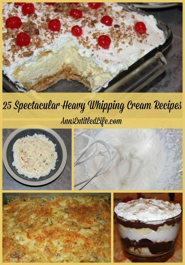 25 Spectacular Heavy Whipping Cream Recipes - There is no substitute for the rich, creamy, delicious texture and flavor of heavy whipping cream in your desserts, pastas, soups and main dishes. Below are 25 Spectacular Heavy Whipping Cream Recipes that are sure to please your family and friends alike with their luscious, delectable and tantalizing goodness. http://www.annsentitledlife.com/recipes/25-spectacular-heavy-whipping-cream-recipes/