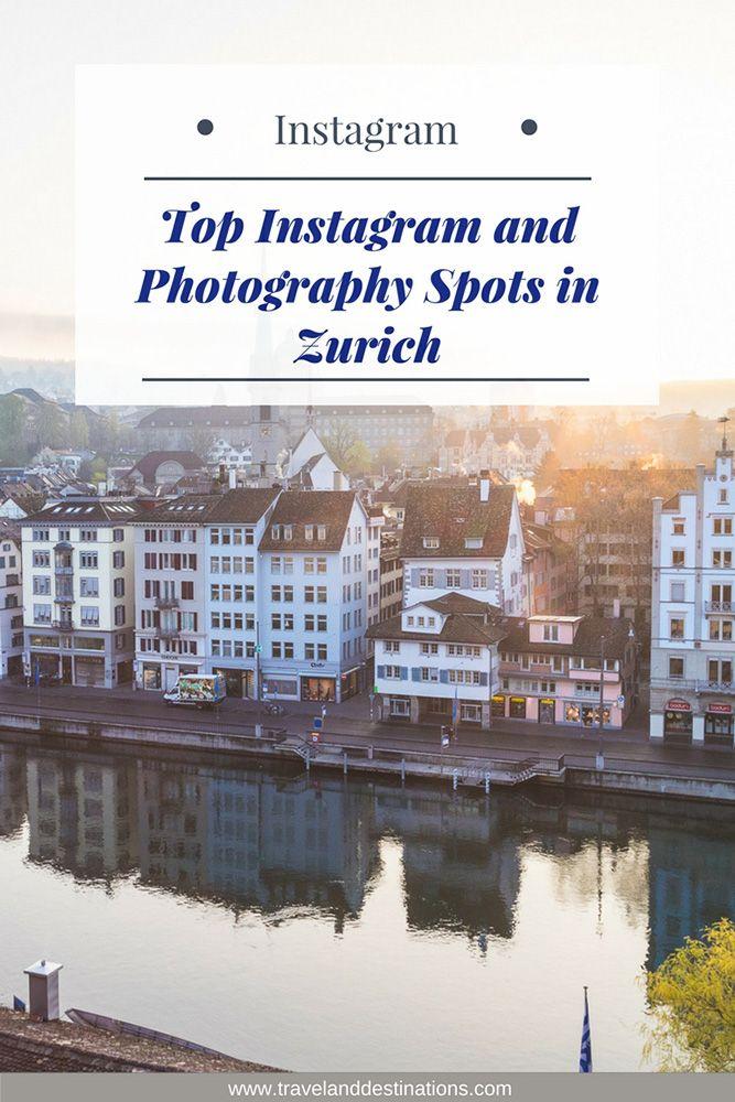 Best Instagram And Photography Spots In Zurich Travel Photography Travel Instagram Zurich Travel