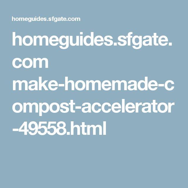 homeguides.sfgate.com make-homemade-compost-accelerator-49558.html
