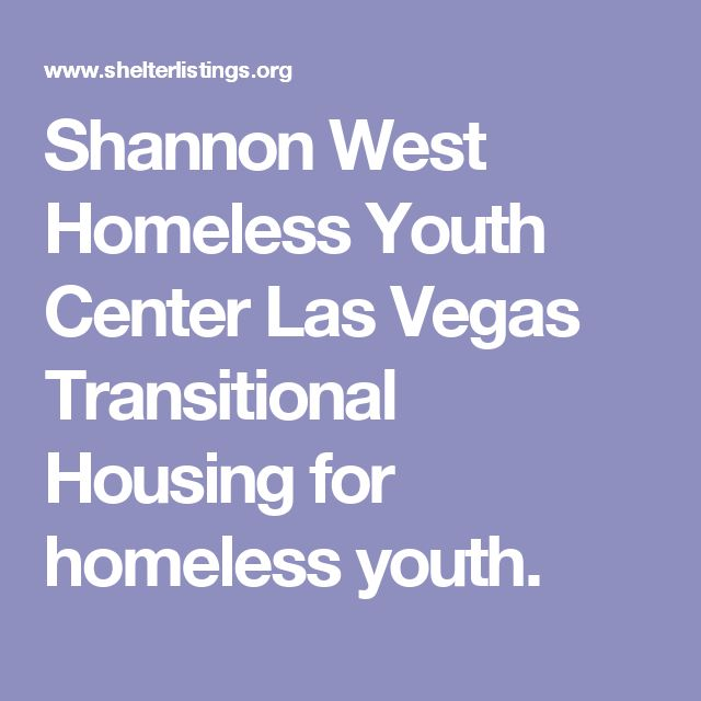 Shannon West Homeless Youth Center Las Vegas Transitional Housing for homeless youth.