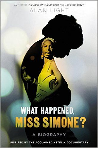 Monlatable Book Reviews: What Happened, Miss Simone? by Alan Light