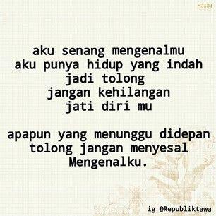 apapun yang terjadi jangan menyesal kau mengenalku :)