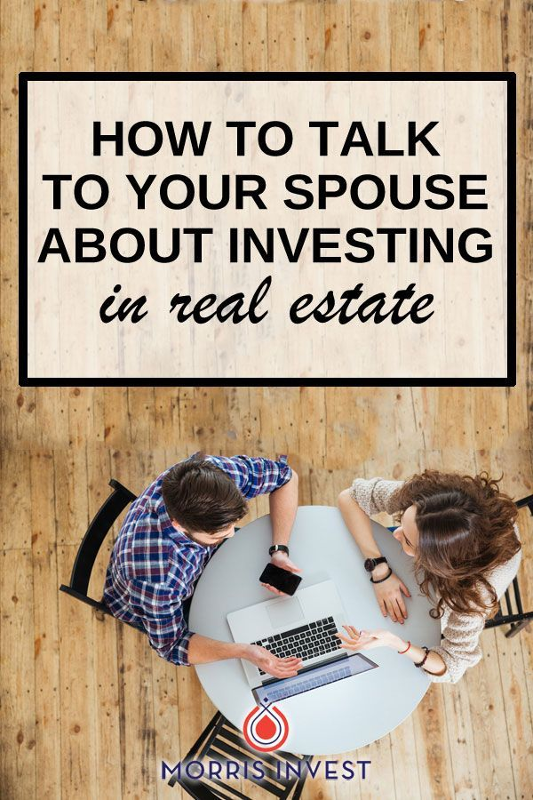 How To Talk To Your Spouse About Investing Morris Invest Real Estate Real Estate Marketing Investing