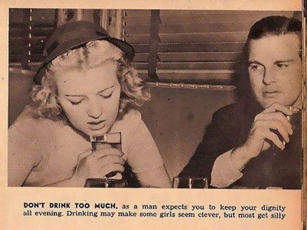 NE BUVEZ PAS TROP, un homme attend de vous que vous gardiez votre dignité tout au long de la soirée. Boire peut faire paraître certaines femmes plus intelligentes mais la plupart paraissent stupides.