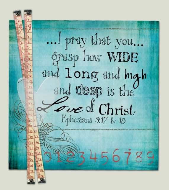 Eph 3:17-18 Dear Sisters in Christ: it is an honor to share this precious gift of salvation which we have received and to know we will see each other for eternity.  Although I may never meet you face to face, I treasure and delight in this way of sharing our mutual love for Christ Jesus.