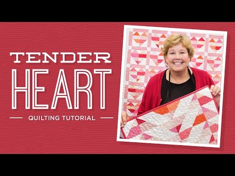 Make a Tender Heart Quilt with Jenny | Missouri Star Quilt Company - YouTube | Bloglovin'
