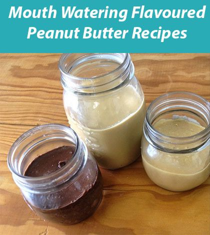Flavoured Peanut Butter Recipes