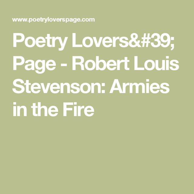 Poetry Lovers' Page - Robert Louis Stevenson: Armies in the Fire