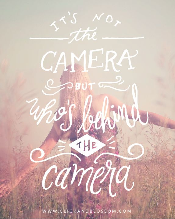 Photography Quote - Behind the Camera