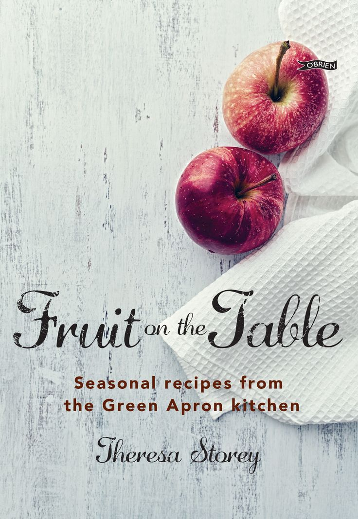 Fruit on the Table Seasonal recipes from The Green Apron kitchen Written by Theresa Storey, Photographs by Valerie O'Connor  Drawn on three decades of experience, Fruit on the Table shows the versatility of fruit for jams, pickles, sauces and full meals!