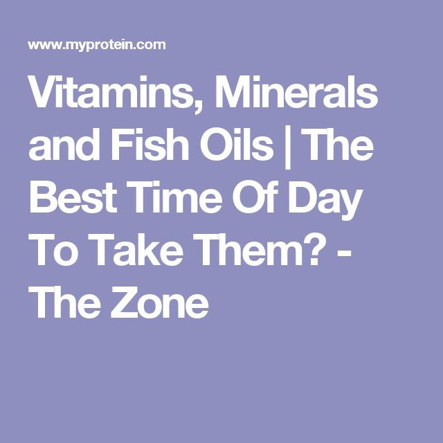 What are some of the best times of day to take a multivitamin, and why?