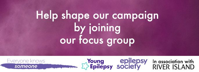 Young Epilepsy, Epilepsy Society and River Island are teaming up again this year for our national campaign, Everyone Knows Someone and we want you to be a part of it.  We're looking for people aged 18-30 to take part in a focus group to shape this year's campaign.  Click through to sign-up now!