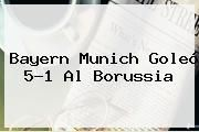 http://tecnoautos.com/wp-content/uploads/imagenes/tendencias/thumbs/bayern-munich-goleo-51-al-borussia.jpg Bayern Munich. Bayern Munich goleó 5-1 al Borussia, Enlaces, Imágenes, Videos y Tweets - http://tecnoautos.com/actualidad/bayern-munich-bayern-munich-goleo-51-al-borussia/