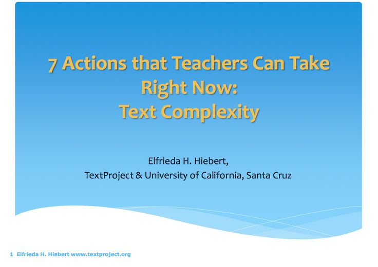 Take a look at Freddy's webinar and slides on 7 Actions Teachers Can Take Right Now: Text Complexity.