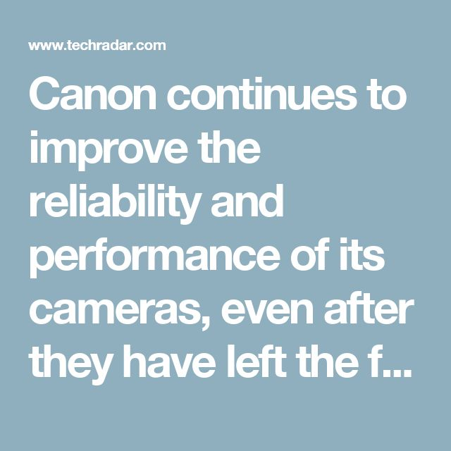 Canon continues to improve the reliability and performance of its cameras, even after they have left the factory. That's why you should regularly check the latest 'firmware' available for your EOS DSLR. See which version you're using in your camera's menu. Then log on to Canon's website and search firmware updates to see if your camera models needs updating.