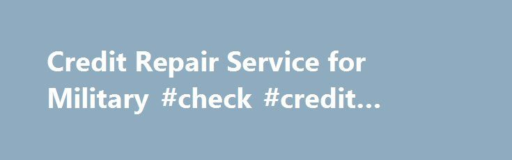 Credit Repair Service for Military #check #credit #score #for #free http://credits.remmont.com/credit-repair-service-for-military-check-credit-score-for-free/  #free credit repair # Services offered at VA Credit Solutions Helping Veterans and Military Personnel get the highest credit scores possible Free Consultation Knowing where you currently are with your credit and where you would like to/need to be is…  Read moreThe post Credit Repair Service for Military #check #credit #score #for…