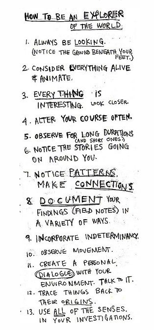 How to Be an Explorer of the World by Keri Simith  It all began with this simple list, which Smith scribbled on a piece of paper in the middle a sleepless night in 2007:  via Brain Pickings