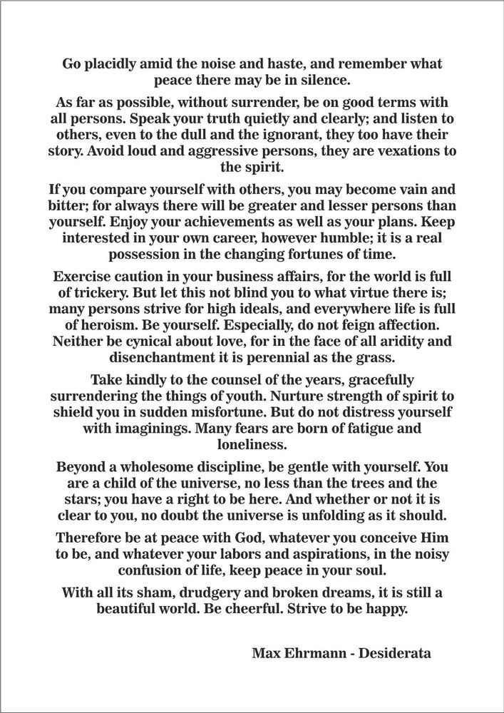 "essay about desiderata poem Essay on poems analyse the poems and how they reflect the time they are written in the poem 'the rear-guard"" has been written by poem of desiderata."