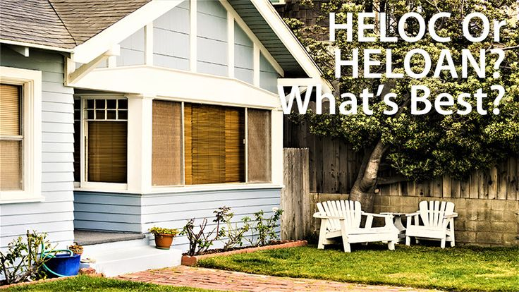 HELOC Or Home Equity Loan? What's Best For You?