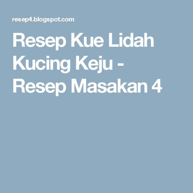 Resep Kue Lidah Kucing Keju - Resep Masakan 4 | Indonesian dessert ...