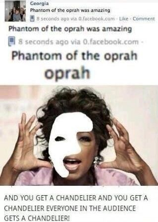 The Phantom of the Oprah...there was an episode of an old 90s sitcom called WINGS where there was an episode titled Phantom of the Oprah