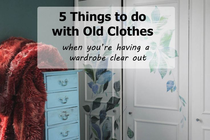 5 Things to do with old clothes when you're having a wardrobe clear out. I love organising so here are lots of DIY, recycling and storage tips.