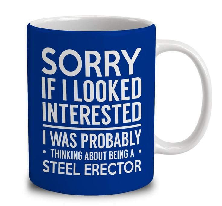 Probably Thinking About Being A Steel Erector