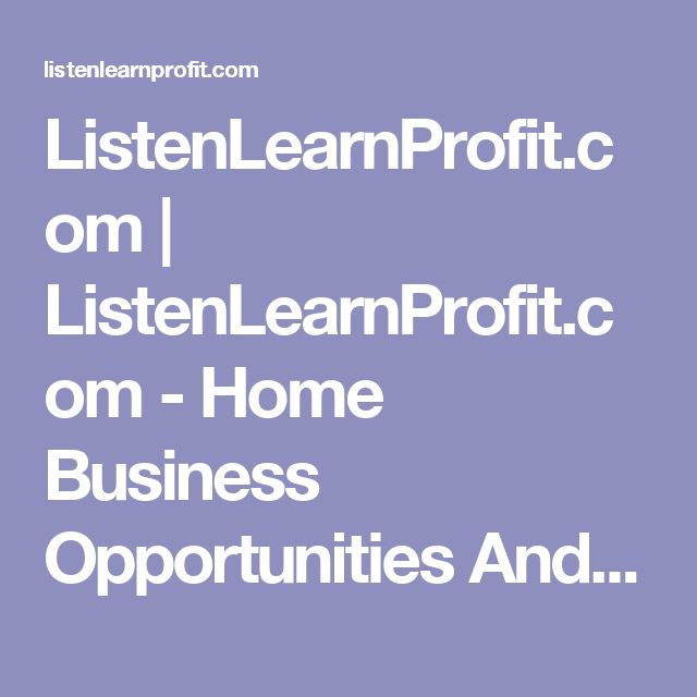 ListenLearnProfit.com | ListenLearnProfit.com - Home Business Opportunities And Earn Income Working From Home