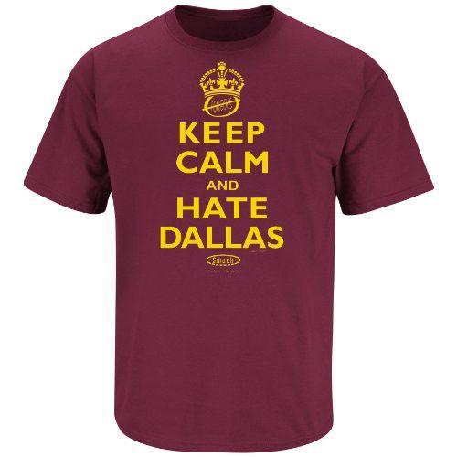 Washington Redskins Fans. Keep Calm and Hate Dallas. T-Shirt