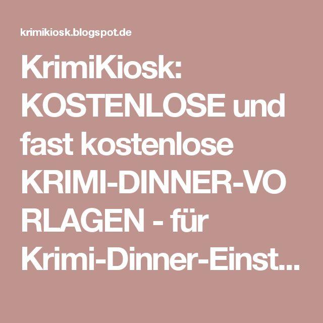 KrimiKiosk: KOSTENLOSE und fast kostenlose KRIMI-DINNER-VORLAGEN - für Krimi-Dinner-Einsteiger (Download)