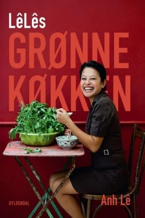 Forfatter: Anh Lê, Titel: LêLês grønne køkken, Pris: DKK 217,00, Kategori: Bøger, Format: indbundet