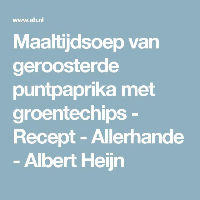 Maaltijdsoep van geroosterde puntpaprika met groentechips - Recept - Allerhande - Albert Heijn