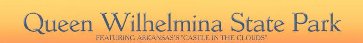 Queen Wilhelmina State Park - Mena, Arkansas = Lodge, restaurant, meeting room, campground, programs, guided hikes, biking, backpackers, hunting, playground, volleyball, volleyball, miniature train, mini golf, special events