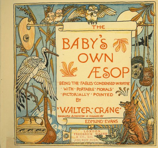 Walter Crane (English, 1845-1915)  The Baby's Own Aesop: Being the Fables Condensed in Rhyme with Portable Morals Pictorially Pointed by Walter Crane, 1908
