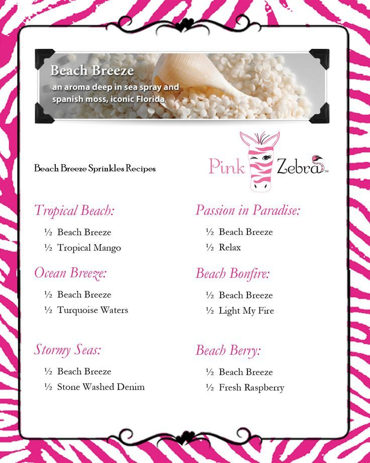 Beach Breeze Recipes www.pinkzebrahome.com/lancasterscents lancasterscents@gmail.com. Lily SprinklesPink Zebra ...