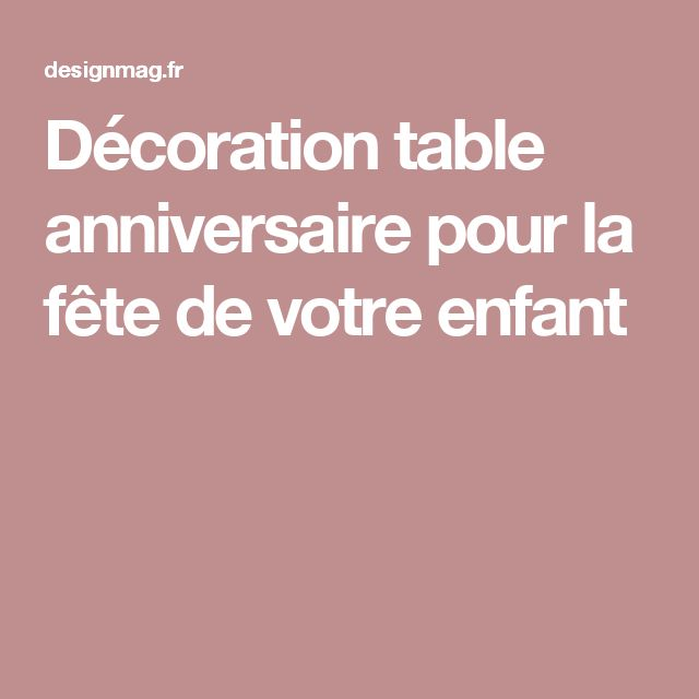 25 Best Ideas About Table Anniversaire On Pinterest