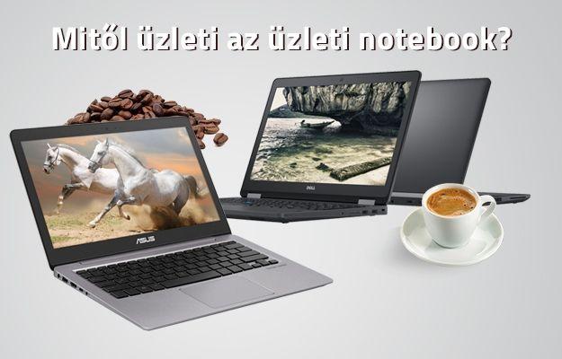 Mitől üzleti az üzleti notebook?