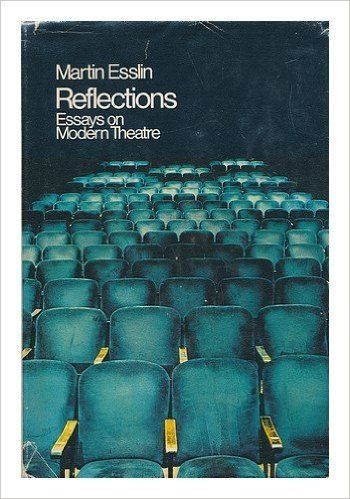 "reflections essays on modern theatre Theatre today essay sample  in which he divided modern drama into ""the deadly theatre, the holy theatre, and the rough theatre,"" established his reputation as ."