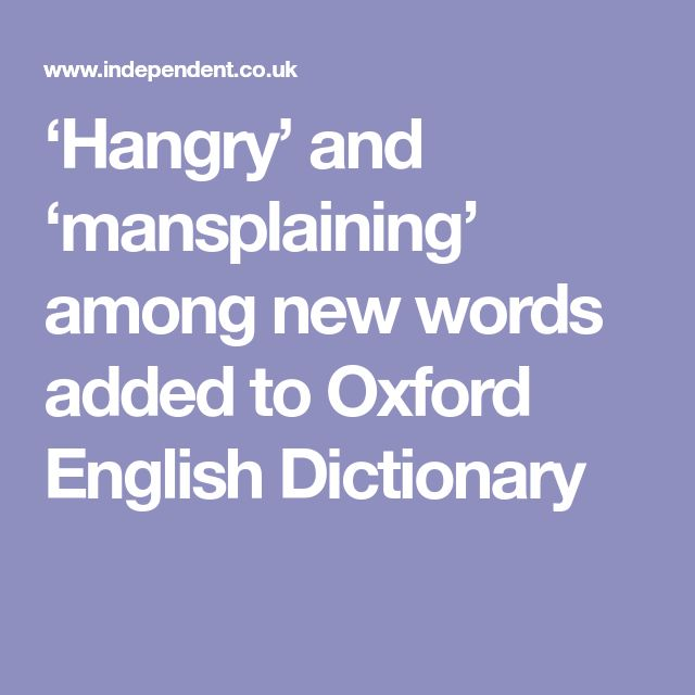 'Hangry' and 'mansplaining' among new words added to Oxford English Dictionary
