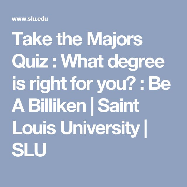 Take the Majors Quiz : What degree is right for you? : Be A Billiken | Saint Louis University | SLU