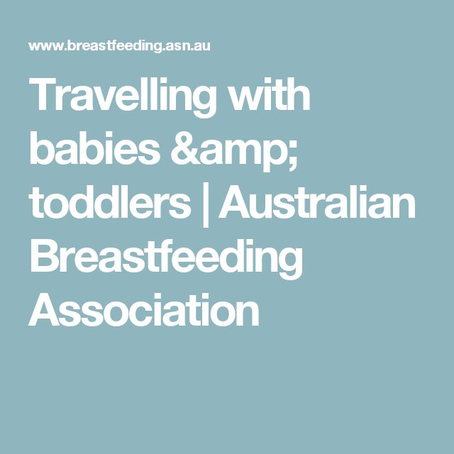 Travelling with babies & toddlers | Australian Breastfeeding Association