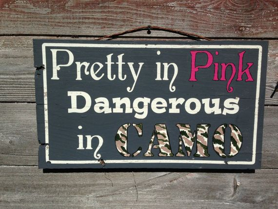 Pretty in Pink Dangerous in Camo Sign Hunting by TheBarnWoodSign, $24.00