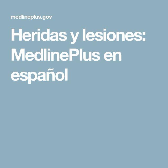 Heridas y lesiones: MedlinePlus en español