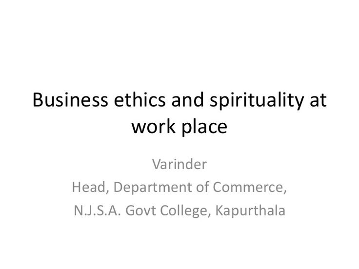 Business ethics and spirituality at work place