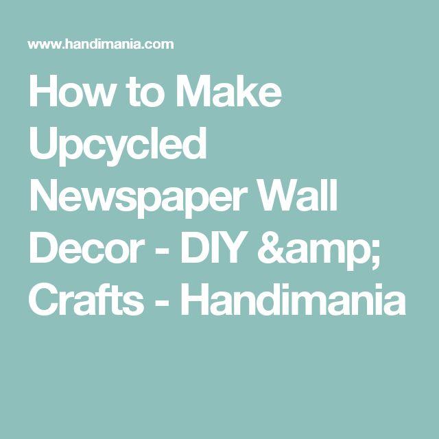 How to Make Upcycled Newspaper Wall Decor - DIY & Crafts - Handimania