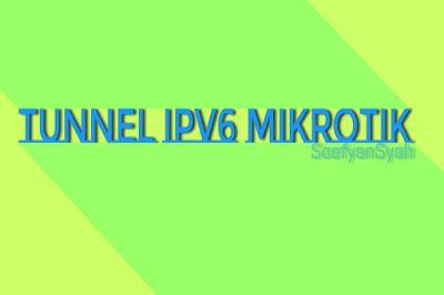 Manual Tunnel ipv6 Mikrotik