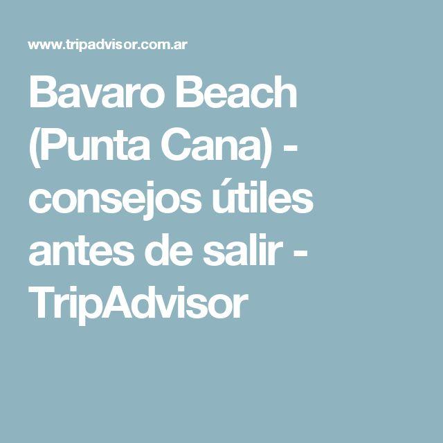 Bavaro Beach (Punta Cana) - consejos útiles antes de salir - TripAdvisor
