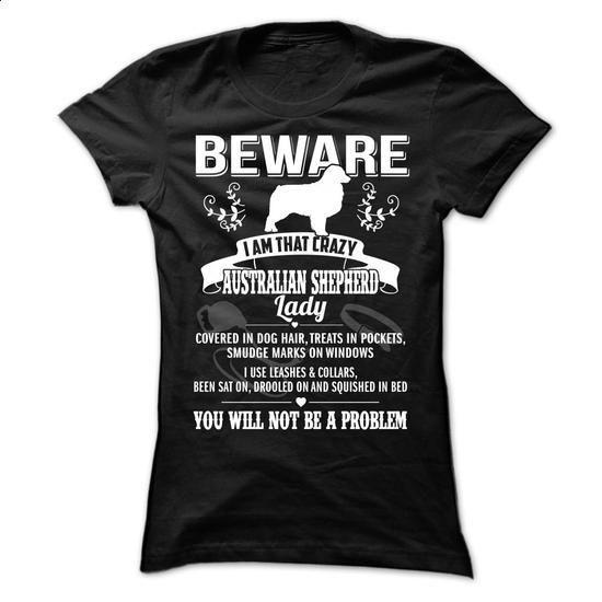Beware Iam That Crazy Australian Shepherd Lady - #clothes #polo sweatshirt. ORDER NOW => https://www.sunfrog.com/Pets/Beware-Iam-That-Crazy-Australian-Shepherd-Lady-Ladies.html?60505