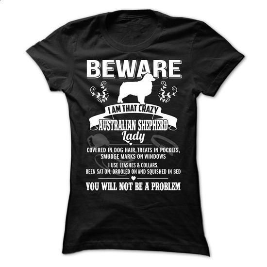Beware Iam That Crazy Australian Shepherd Lady - #clothes #polo sweatshirt. ORDER NOW => https://www.sunfrog.com/Pets/Beware-Iam-That-Crazy-Australian-Shepherd-Lady-Ladies.html?60505