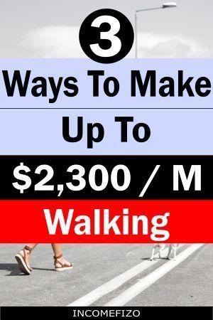 3 Best Ways To Get Paid To Walk – Extra Cash Ideas